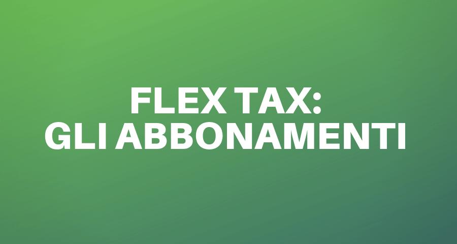 Flex Tax - abbonamenti
